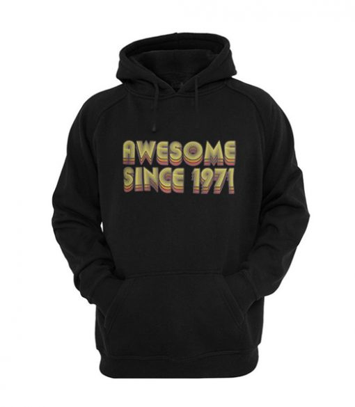 Awesome Since 1971 Hoodie