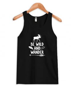 Be Wild And Wander Tank Top