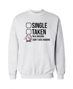 I Don't Date Humans Sweatshirt