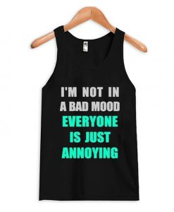 I'm Not In a Bad Mood Tank Top