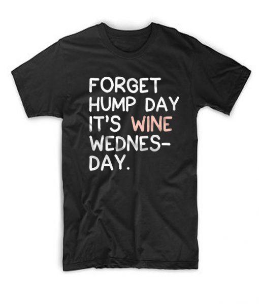Its Wine wednesday T Shirt