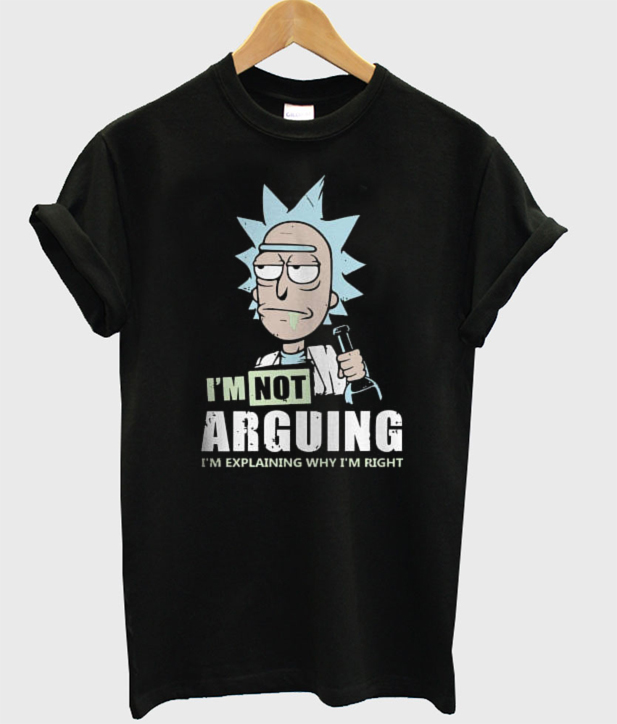 78d926ab Rick & Morty TShirt I'm Not Arguing Men's T-Shirt
