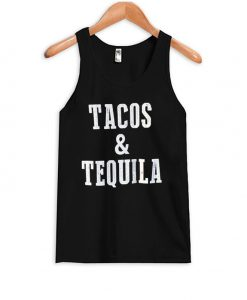 Tacos And Tequila Tank Top