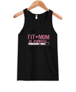Fit Mom In Progress Tank Top