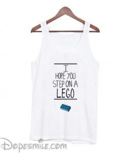 I Hope You Step On Lego Tank top