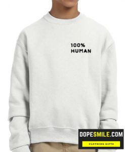 100% Human cool Sweatshirt