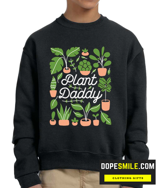 PLANT DADDY cool Sweatshirt