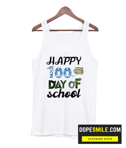 happy 100th day of school cool Tank-Top
