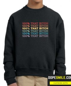100% That Bitch Lizzo Lyrics Test Sweatshirt