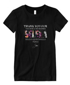 Thank you for your music & the memories Selena Quintanilla Perez shirt