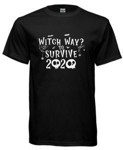 Witch Way To Survive cool T-shirt