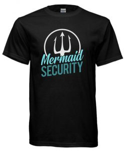 Mermaid Security cool T-shirtMermaid Security cool T-shirt